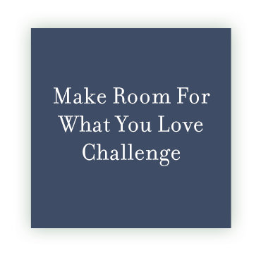 Make Room For What You Love Campaign