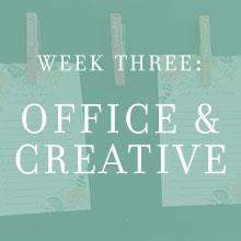 Week Three: Office & Creative