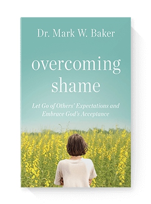 Overcoming Shame by Dr. Mark W. Baker