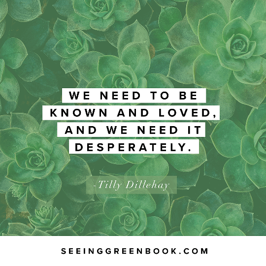 We need to be known and loved...