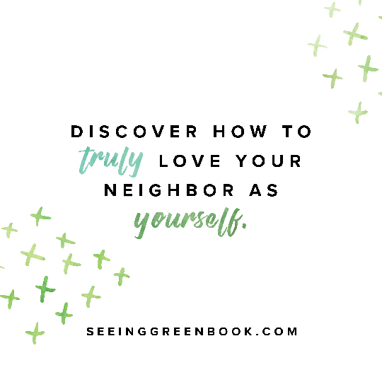 Discover how to truly love your neighbor...