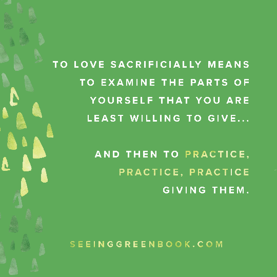To love sacrificially means...