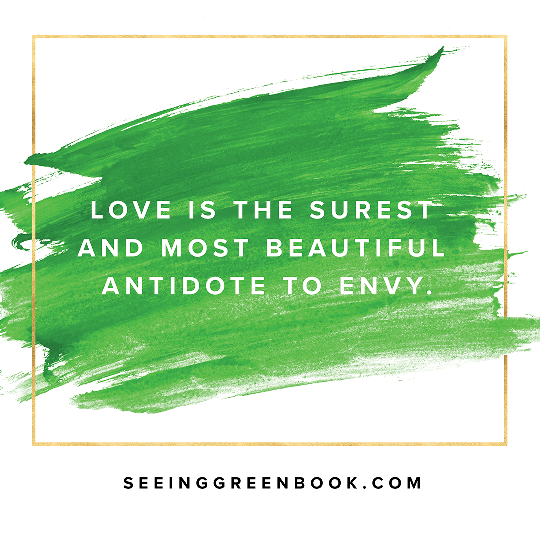 Love is the surest and most beautiful antidote to envy.