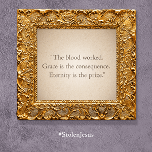 The blood worked. Grace is the consequence. Eternity is the prize.